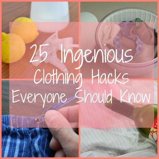 25 Ingenious Clothing Hacks Everyone Should Know. Some really good ideas here!