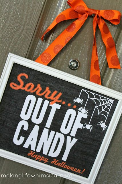 Let them know you're out of treats! FREE Printable www.makinglifewhi... #halloween