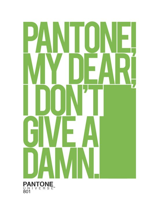 Famous Quotes That Have Been Edited With The Word 'Pantone'