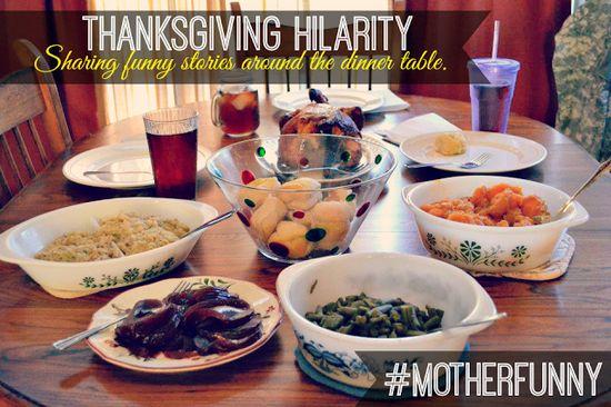 Holiday Hilarity: Sharing funny stories around the dinner table. A #MotherFunny Thanksgiving! #shop #cbias