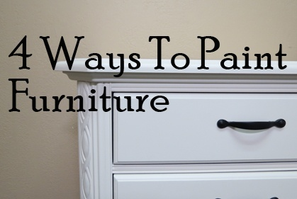 4 different ways to paint furniture