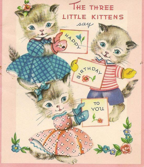The three little kittens are here to say happy birthday to you. #cats #vintage #birthday #cards