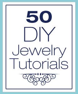 Really great round up of 50 DIY Jewelry Tutorials!