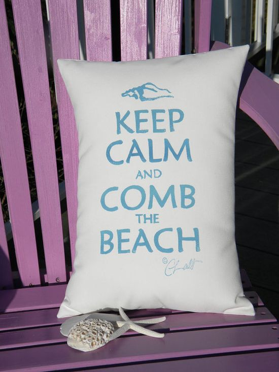 Keep Calm and Comb the Beach indoor outdoor pillow by crabbychris, $38.00