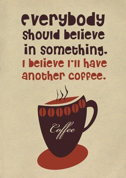 I believe I'll have a second cup ...