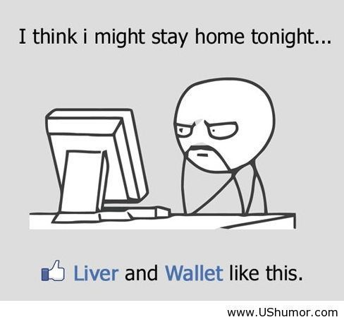 I think I might stay home tonight... -- Funny Friday Stuff (25 Photos) - www.Swigga.com