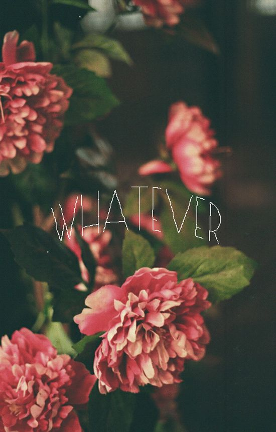 Whatever. #Quotes #Sayings #Phrases #Inspiration #Determination #Motivation