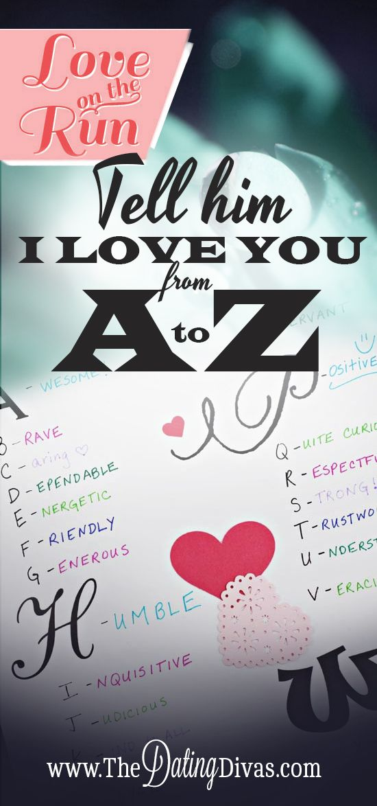 Surprise your spouse with this easy gift idea: list his best qualities from A to Z!  This romantic love note is sure to leave a lasting impression. www.TheDatingDiva... #romanticideas #giftsforhim #easygiftideas