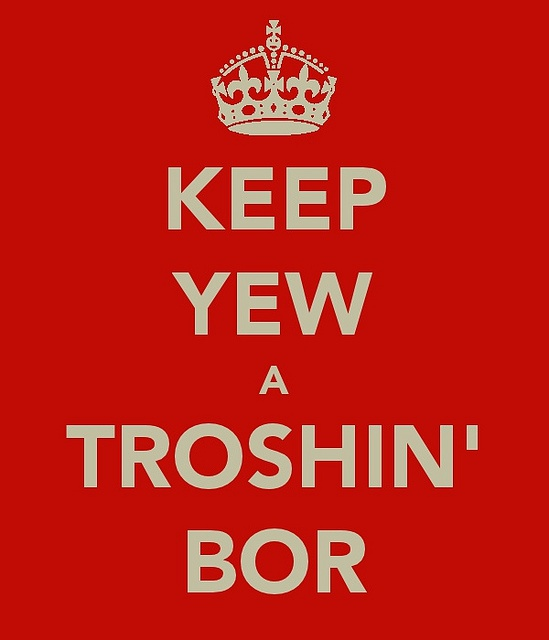 Keep Yew A Troshin' Bor | Cameron Self, via Flickr