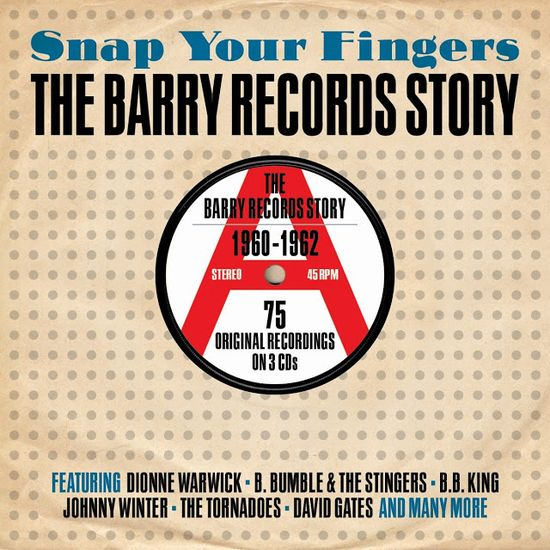 Snap Your Fingers - The Barry Records Story
