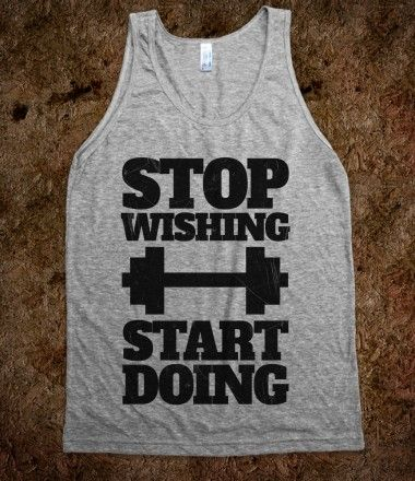 #fitspo #fitspiration #workout #exercise #fitness #tank Stop Wishing Start Doing