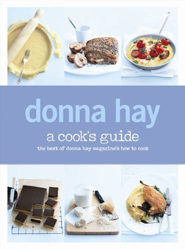 A Cook's Guide by Donna Hay, www.amazon.co.uk/...