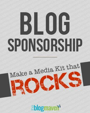 How to make a Media Kit that rocks!  (Blog Maven)