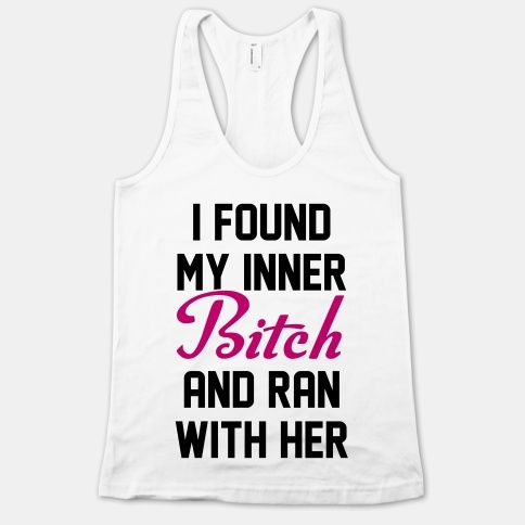 I Found My Inner Bitch and Ran With Her #tank #funny #girly #run #running #fitness #workout #bitch #pink #cardio
