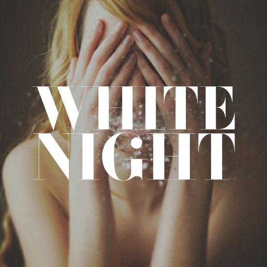 white night.