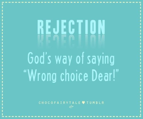 rejection = wrong choice, #physical exertion