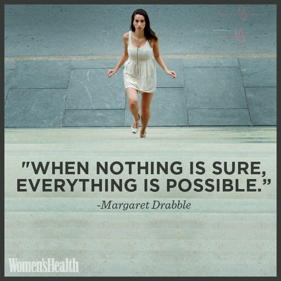 """When nothing is sure, everything is possible."" - Margaret Drabble #motivation #quote #inspiration #possibility    Click to read even more awesome motivational mantras!"