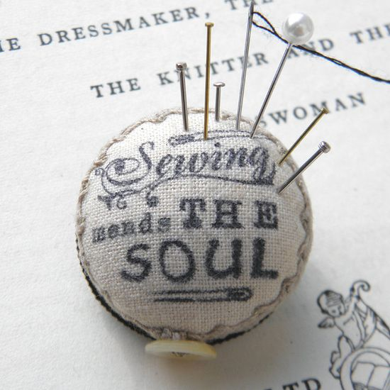 Sewing Mends the Soul, Pincushion Brooch.