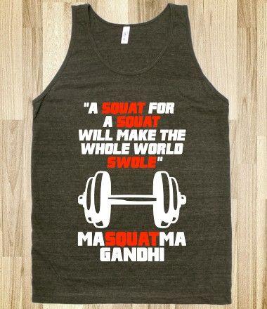 #squat #gandhi #workout #exercise #fitness #shirt A Squat For A Squat
