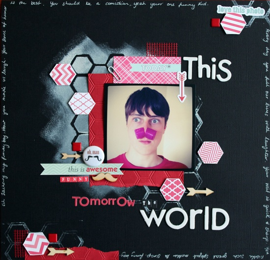 Today This, Tomorrow The World - Scrapbook.com