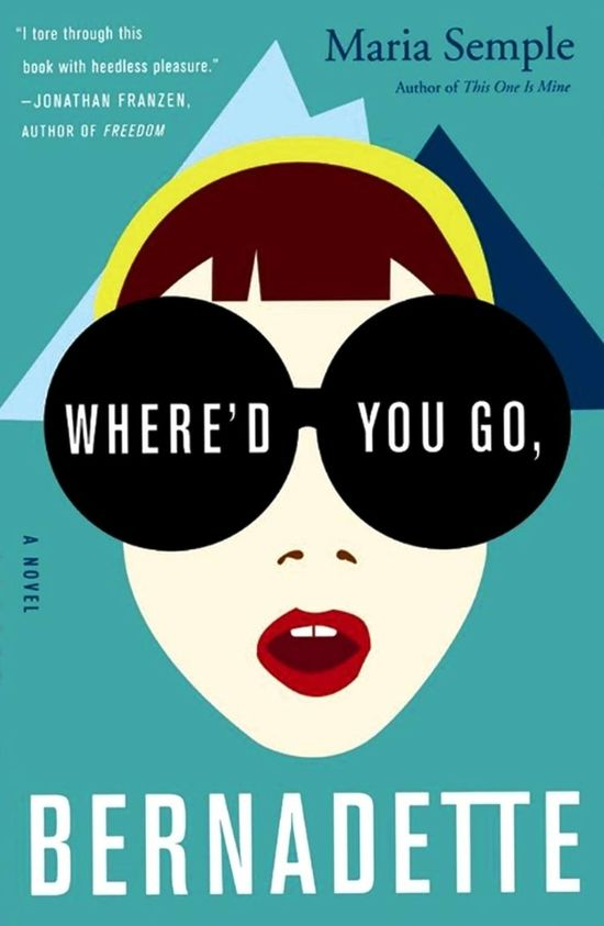 Where'd You Go, Bernadette, by Maria Semple
