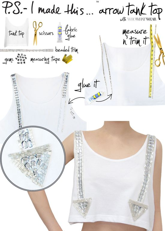 P.S.- I made this...Arrow Tank Top inspired by @ChloeFashion with @Who What Wear #PSIMADETHIS #DIY #FASHION