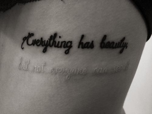 Everything has beauty ~ but not everyone can see it #tattoo