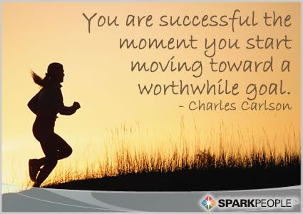 You are successful the moment you start moving toward a worthwhile goal.
