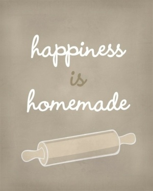 happiness is homemade. printable to put in the kitchen?