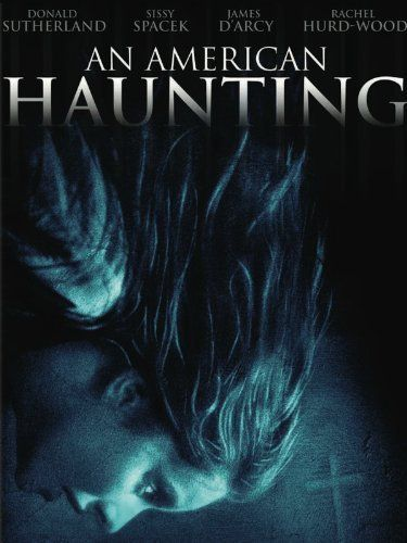An American Haunting (2005), Allan Zeman Productions, Midsummer Films, and Remstar Productions with Donald Sutherland, Sissy Spacek, and Rachel Hurd-Wood. Fun!