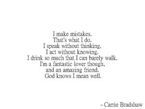 --Carrie Bradshaw