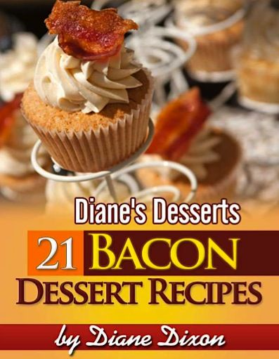 FREE e-Cookbook: 21 Bacon Dessert Recipes