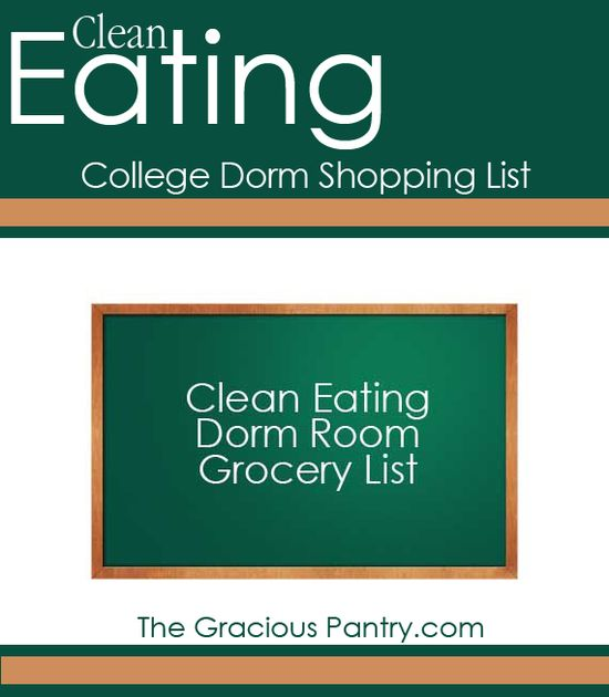 Shopping List for Clean Eating College Students Living In A Dorm. #cleaneating #eatclean #groceries #college