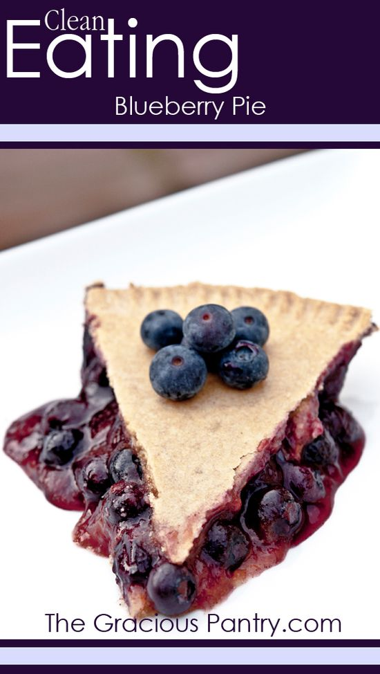 Clean Eating Blueberry Pie #cleaneating #cleaneatingrecipes #eatclean #pie #pierecipes #healthypie #healthypierecipes