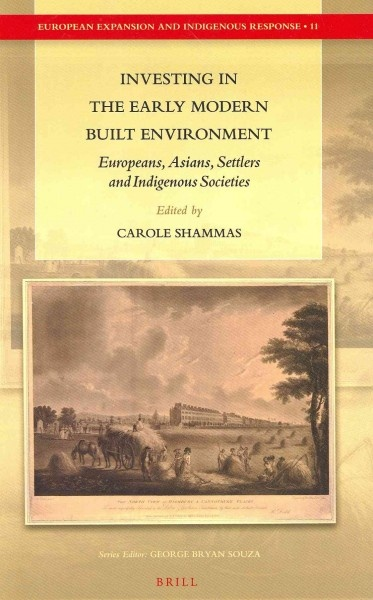 Investing in the early modern built environment : Europeans, Asians, settlers and indigenous societies