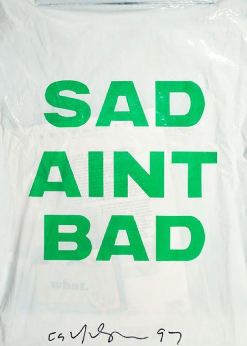 sad ain't bad