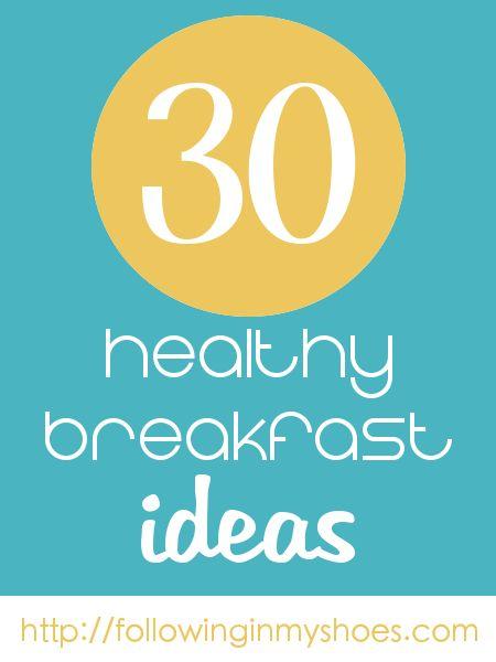 30 healthy breakfast ideas [Following in My Shoes]