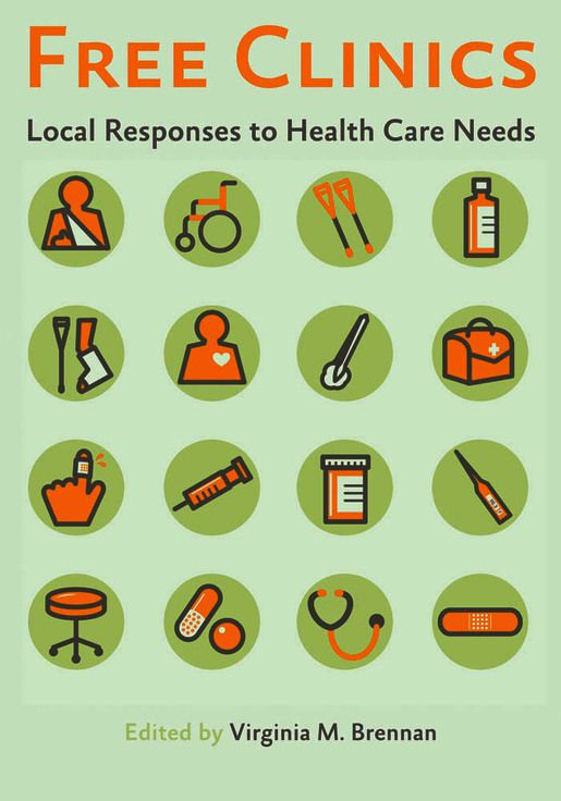 Free Clinics: Local Responses to Health Care Needs. UConn access.