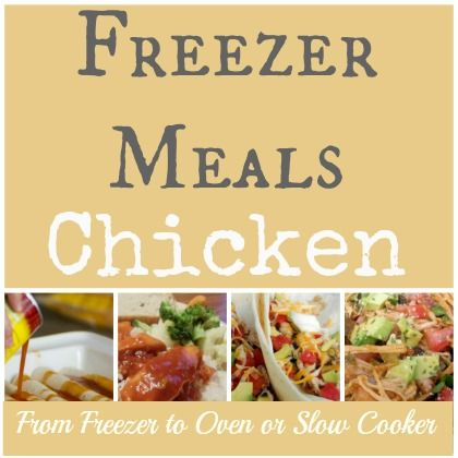 20 Chicken Freezer Meals using your Slow Cooker or Oven