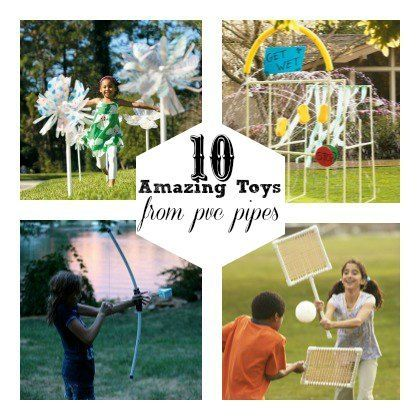 10  Amazing Kids Toys to Make with PVC Pipes