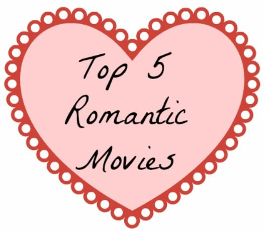 Top Five Romantic Movies