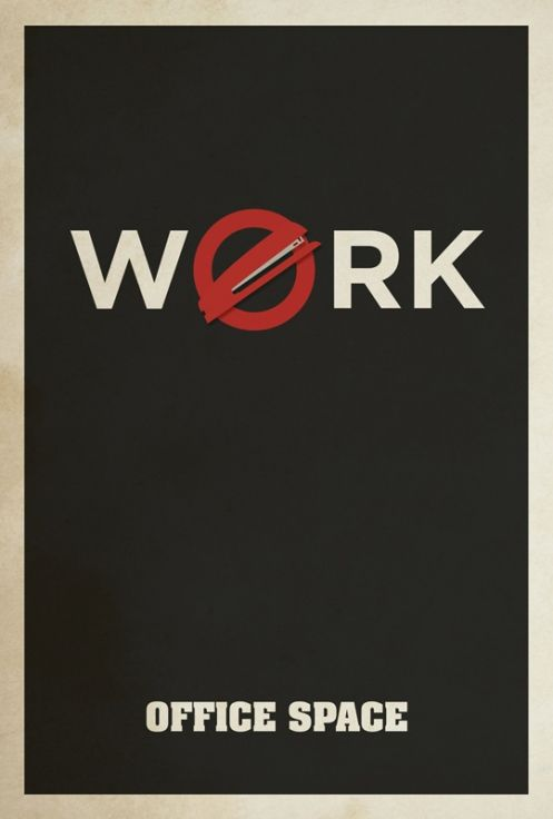 Office Space. #Movie #posters cleverly re-done, minimalist-style