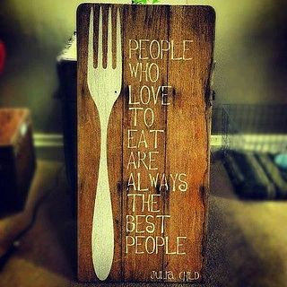 People who love to eat are always the best people - Julia Child by Jeff Houck, via Flickr