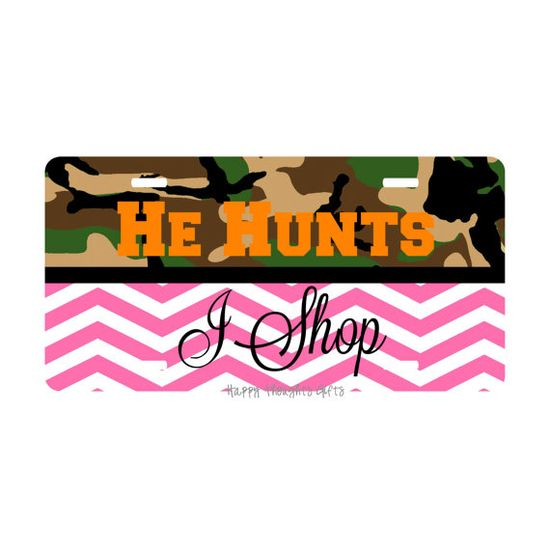 Custom Car License Plate  He Hunts I Shop by happythoughtsgifts, $24.00