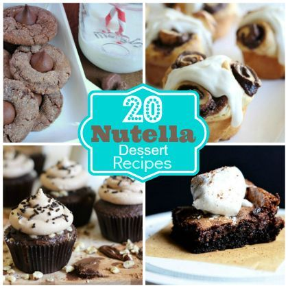 Nuts About Nutella: 20 Nutella Dessert Recipes