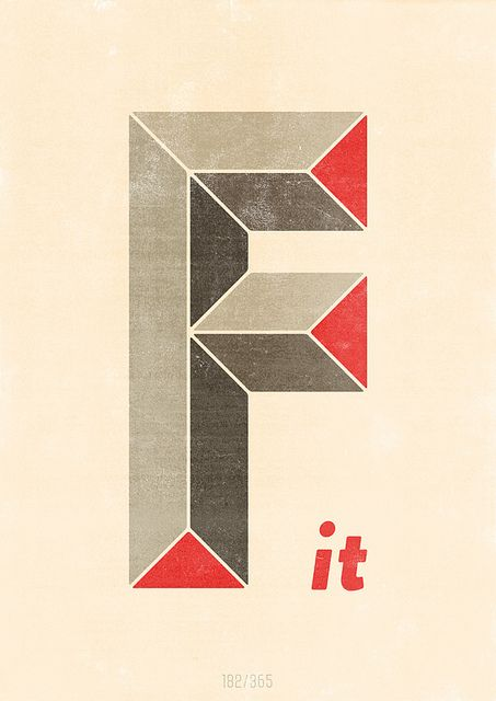 "Some days you just gotta say ""F it"" [poster by: Hannes Beer]"