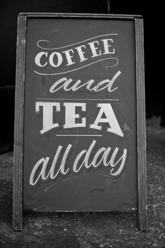 Coffee and Tea all day sign