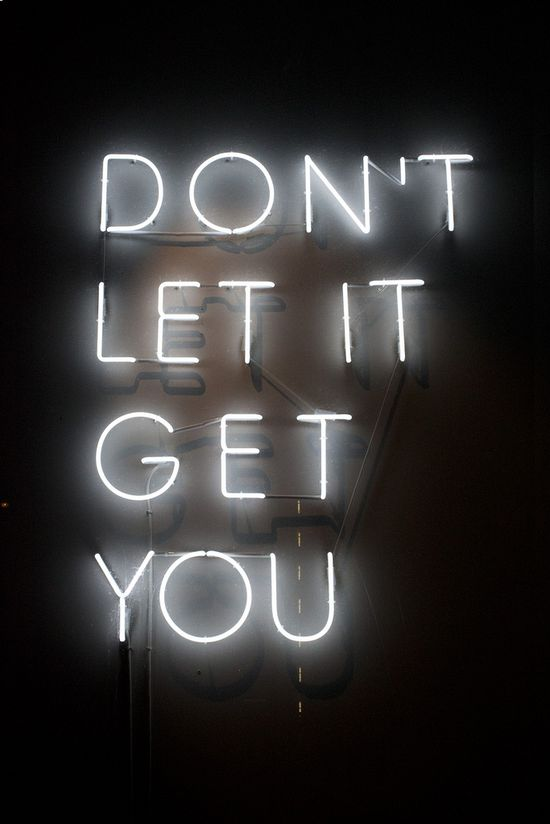Don't Let It Get You