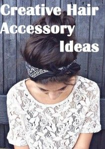 Creative Hair Accessory Ideas...I'm really bad with this so I could use the help!  lol