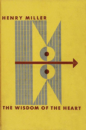 """the wisdom of the heart"" henry miller"